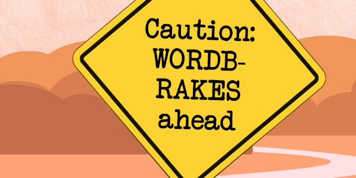 """Yellow caution sign with the warning: """"Caution: Wordb-rakes ahead"""""""